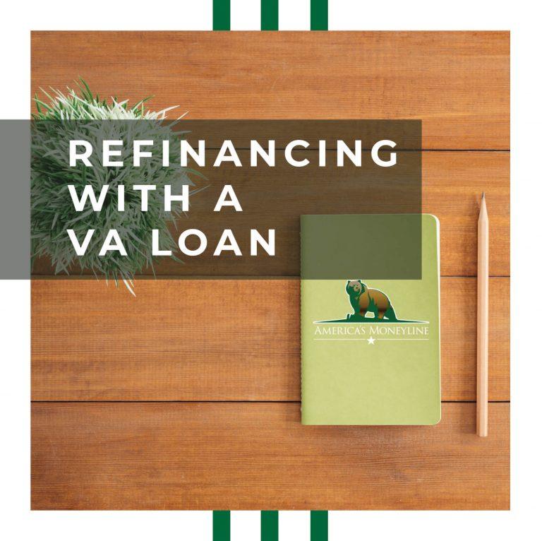 Refinancing with a VA Loan