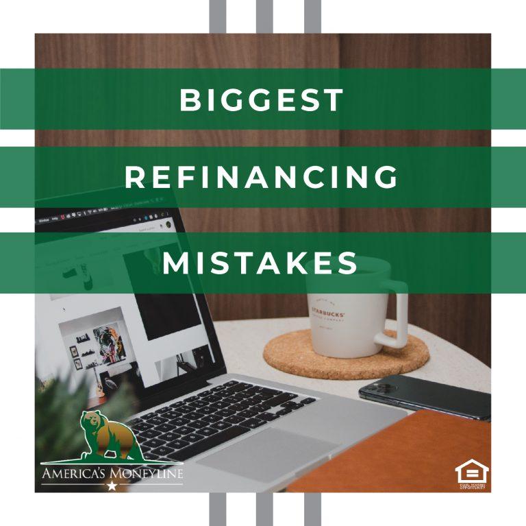 Biggest Refinancing Mistakes