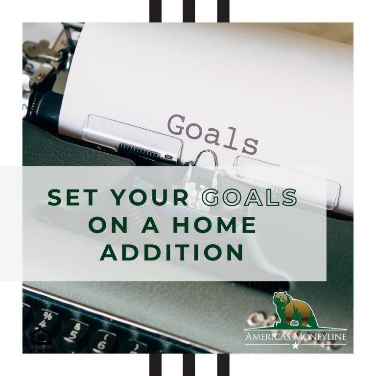 Set your goals on a home addition