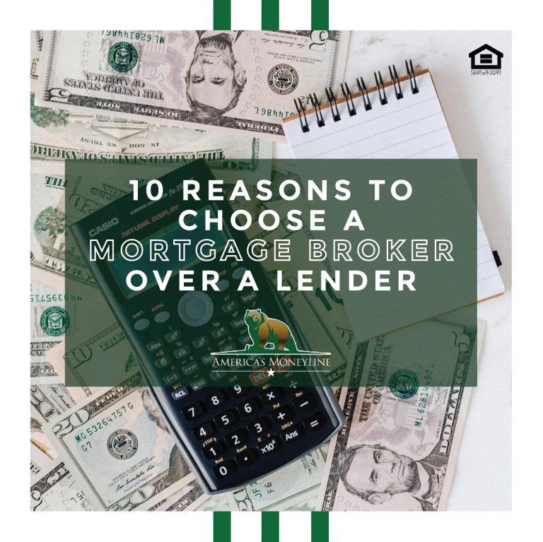 10 Reasons to choose a mortgage broker